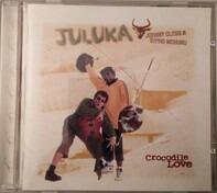 Juluka - Crocodile Love