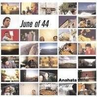 June of 44 - Anahata