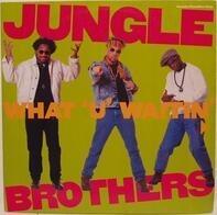Jungle Brothers - What 'U' Waitin' 4?