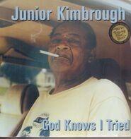 Junior Kimbrough - GOD KNOWS I'VE TRIED