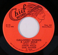 Junior Wells , Earl Hooker - Galloping Horses A Lazy Mule / Blues In D Natural
