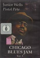 Junior Wells , Pistol Pete - Chicago Blues Jam Volume 5 of 12