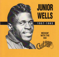 Junior Wells - 1957-1963 (Messin' With The Kid)