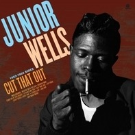 Junior Wells - Cut That Out