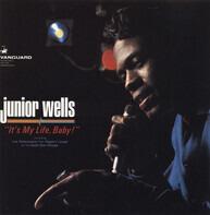 Junior Wells - It's My Life, Baby!