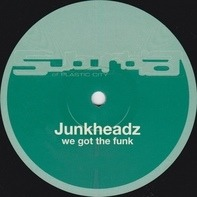 Junkheadz - We Got The Funk / Street Level