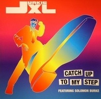 Junkie XL Featuring Solomon Burke - Catch Up To My Step