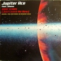 Jupiter Ace Feat. Shena - 1000 Years (Just Leave Me Now)