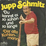 Jupp Schmitz - Du Kannst Es So Schön Und So Lange