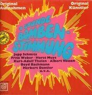 Jupp Schmitz, Fritz Weber, Horst Muys etc - 1 Stunde Bombenstimmung