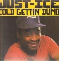 Just-Ice - Cold Gettin' Dumb