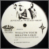Juvenile - Wacko - Skip - What's Up / What's Your Brains Like