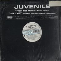 Juvenile - From Her Mama / Set It Off (Remix)