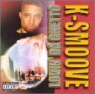 K-smoove - Lovin Da Ghetto