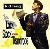k.d. lang - Lock, Stock And Teardrops