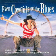 k.d. lang - Music From The Motion Picture Soundtrack Even Cowgirls Get The Blues