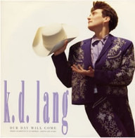 k.d. lang - Our Day Will Come
