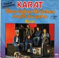 Karat - Über Sieben Brücken Mußt Du Gehn / Blues