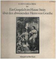 Karin Gregorek - Ein Gespräch im Hause Stein über den abwesenden Herrn von Goethe