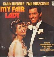 Karin Huebner / Paul Hubschmid / Rex Gildo / a.o. - My Fair Lady