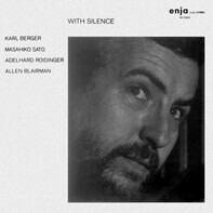 Karl Berger / Masahiko Satoh / Adelhard Roidinger / Allen Blairman - With Silence