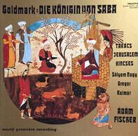 Karl Goldmark , Klára Takács , Siegfried Jerusalem , Veronika Kincses , Sándor Sólyom Nagy , József - Die Königin von Saba