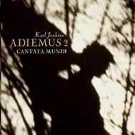 Karl Jenkins - Adiemus 2: Cantata Mundi