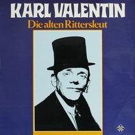 Karl Valentin - Die Alten Rittersleut