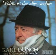 Karl Dönch - Wohin Ist Das Alles, Wohin