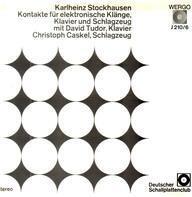 Karlheinz Stockhausen Mit David Tudor / Christoph Caskel - Kontakte Für Elektronische Klänge, Klavier Und Schlagzeug