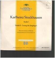 Karlheinz Stockhausen - Studie I / Studie II / Gesang Der Jünglinge