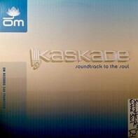 Kaskade - SOUNDTRACK TO THE SOUL