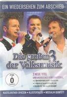 Kastelruther Spatzen / Klostertaler / Nockalm Quintett - Die großen 3 der Volksmusik - Ein Wiedersehen zum Abschied