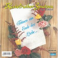 Kastelruther Spatzen - Tränen Am Ende Der Liebe