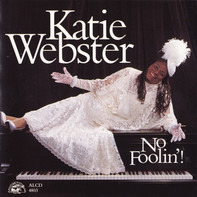 Katie Webster - No Foolin'!