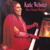 Katie Webster - Two-Fisted Mama!