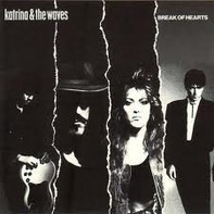 Katrina And The Waves - Break of Hearts