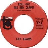 Kay Adams - Roll Out The Red Carpet / She Didn't  Color Daddy