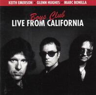 Keith Emerson * Glenn Hughes * Marc Bonilla - Boys Club - Live From California
