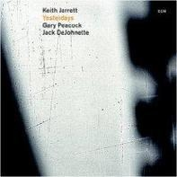 Keith Jarrett Trio with Gary Peacock & Jack DeJohnette - Yesterdays