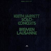 Keith Jarrett - Solo Concerts: Bremen / Lausanne