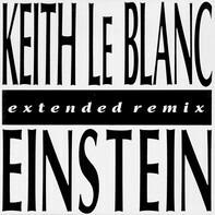 Keith LeBlanc - Einstein (Extended Remix)