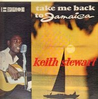 Keith Stewart - Take Me Back To Jamaica
