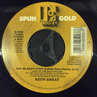 Keith Sweat - Why Me Baby? (Part 2) / I'll Give All My Love To You