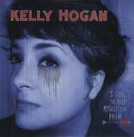 Kelly Hogan - I Like to Keep Myself in Pain