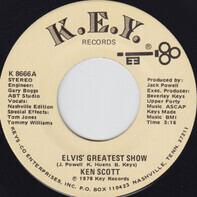 Ken Scott - Elvis' Greatest Show / I Had To Call You Darlin