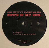 Ken Scott Featuring Jimme Wilson - Down In My Soul