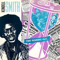 Kendell Smith - Time Running Out...