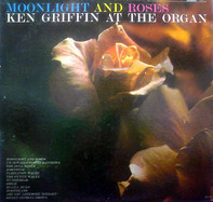 Ken Griffin - Moonlight And Roses