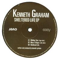 Kenneth Graham - Sheltered Life E.P.